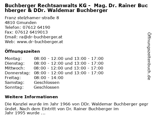 Buchberger Rechtsanwalts KG -  Mag. Dr. Rainer Buchberger & DDr. Waldemar Buchberger in Gmunden: Adresse und Öffnungszeiten