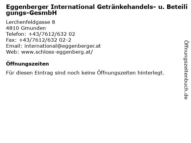 Eggenberger International Getränkehandels- u. Beteiligungs-GesmbH in Gmunden: Adresse und Öffnungszeiten