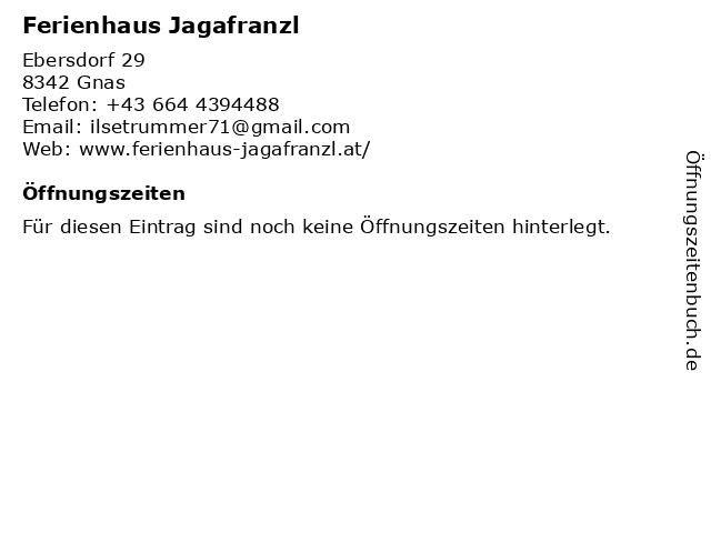 Ferienhaus Jagafranzl in Gnas: Adresse und Öffnungszeiten
