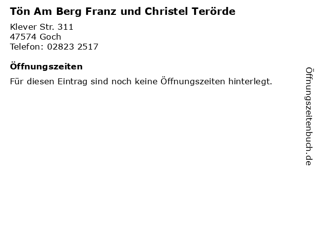 Tön Am Berg Franz und Christel Terörde in Goch: Adresse und Öffnungszeiten