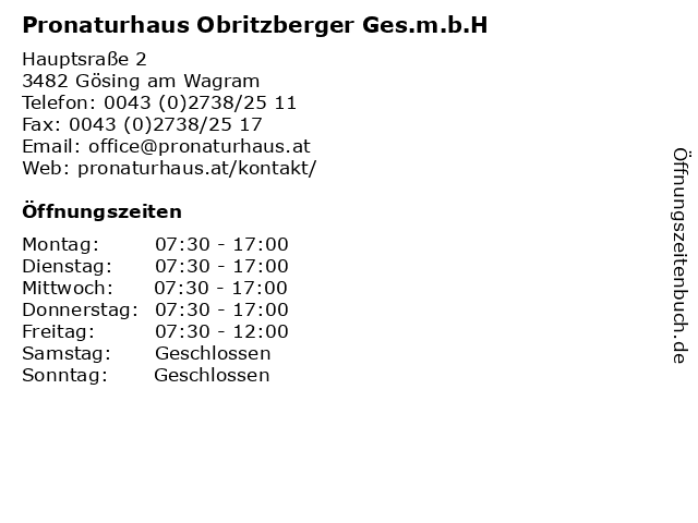 Pronaturhaus Obritzberger Ges.m.b.H in Gösing am Wagram: Adresse und Öffnungszeiten