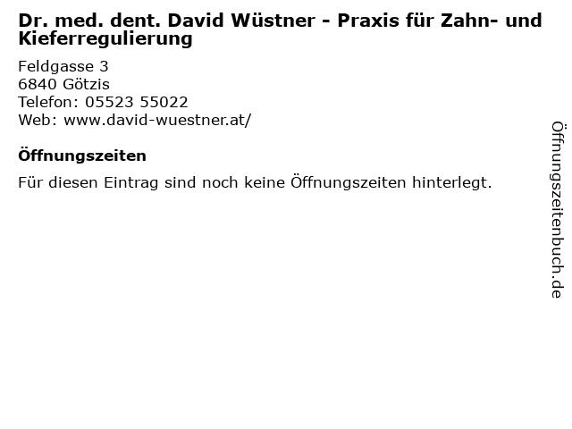 Dr. med. dent. David Wüstner in Götzis: Adresse und Öffnungszeiten