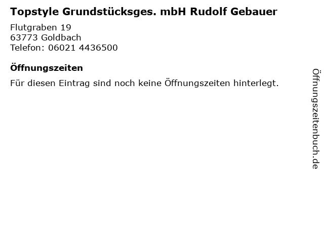 Topstyle Grundstücksges. mbH Rudolf Gebauer in Goldbach: Adresse und Öffnungszeiten
