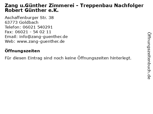 Zang u.Günther Zimmerei - Treppenbau Nachfolger Robert Günther e.K. in Goldbach: Adresse und Öffnungszeiten