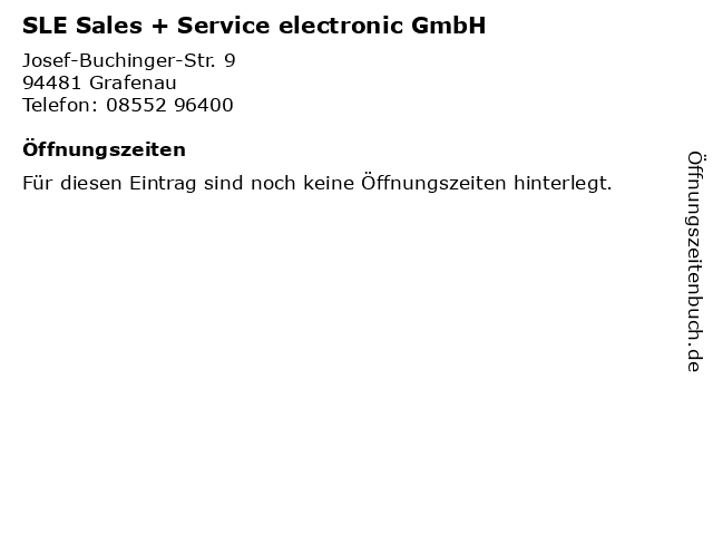 SLE Sales + Service electronic GmbH in Grafenau: Adresse und Öffnungszeiten