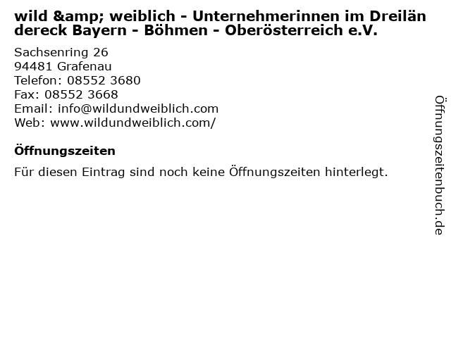 wild & weiblich - Unternehmerinnen im Dreiländereck Bayern - Böhmen - Oberösterreich e.V. in Grafenau: Adresse und Öffnungszeiten