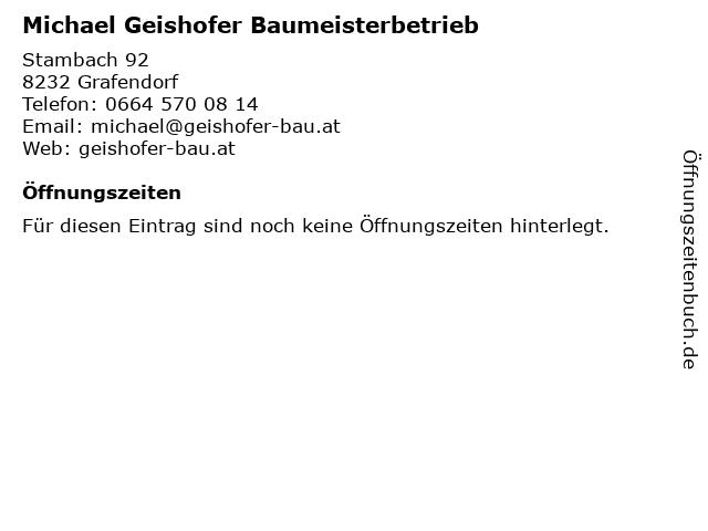Michael Geishofer Baumeisterbetrieb in Grafendorf: Adresse und Öffnungszeiten
