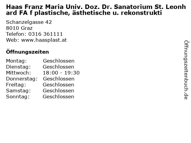 Haas Franz Maria Univ. Doz. Dr. Sanatorium St. Leonhard FA f plastische, ästhetische u. rekonstrukti in Graz: Adresse und Öffnungszeiten