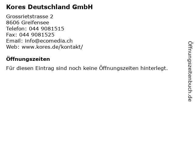 Kores Deutschland GmbH in Greifensee: Adresse und Öffnungszeiten