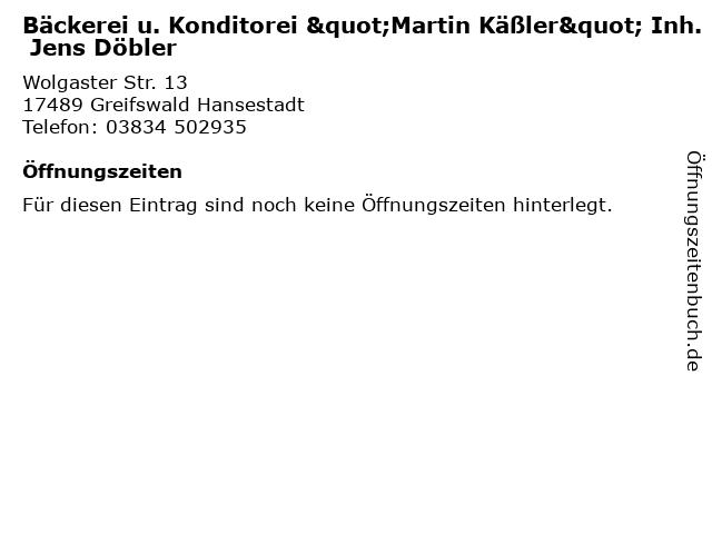 """Bäckerei u. Konditorei """"Martin Käßler"""" Inh. Jens Döbler in Greifswald Hansestadt: Adresse und Öffnungszeiten"""
