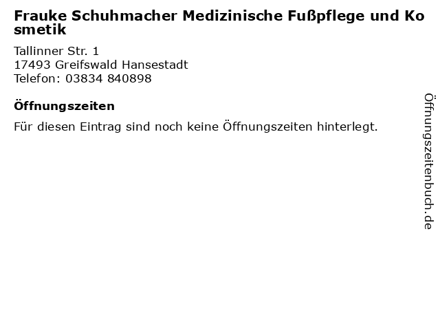 Frauke Schuhmacher Medizinische Fußpflege und Kosmetik in Greifswald Hansestadt: Adresse und Öffnungszeiten