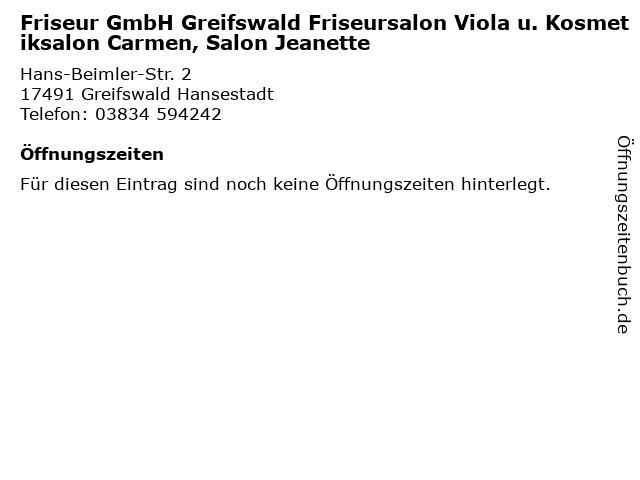 Friseur GmbH Greifswald Friseursalon Viola u. Kosmetiksalon Carmen, Salon Jeanette in Greifswald Hansestadt: Adresse und Öffnungszeiten