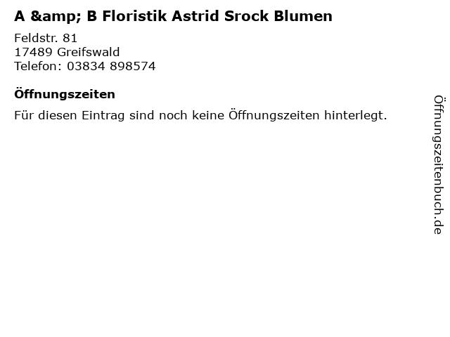 A & B Floristik Astrid Srock Blumen in Greifswald: Adresse und Öffnungszeiten