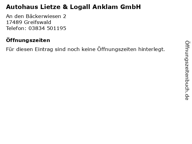 Autohaus Lietze & Logall Anklam GmbH in Greifswald: Adresse und Öffnungszeiten