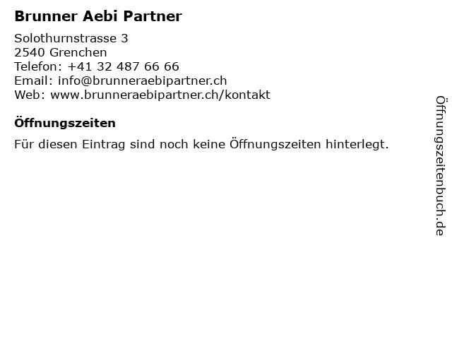 Brunner Aebi Partner in Grenchen: Adresse und Öffnungszeiten
