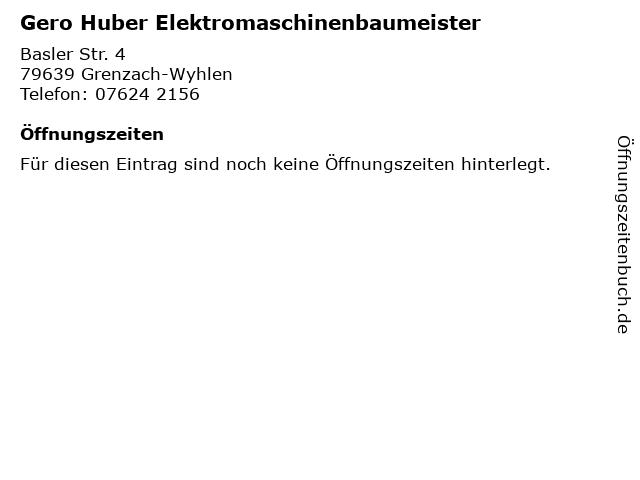 Gero Huber Elektromaschinenbaumeister in Grenzach-Wyhlen: Adresse und Öffnungszeiten