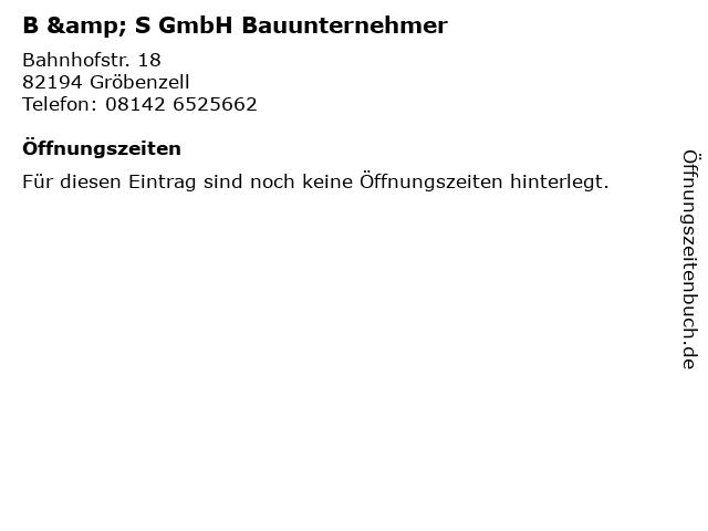 B & S GmbH Bauunternehmer in Gröbenzell: Adresse und Öffnungszeiten