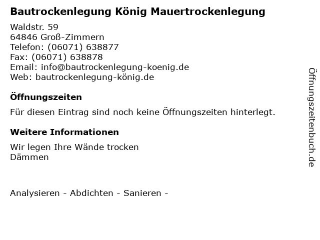 Bautrockenlegung König Mauertrockenlegung in Groß-Zimmern: Adresse und Öffnungszeiten