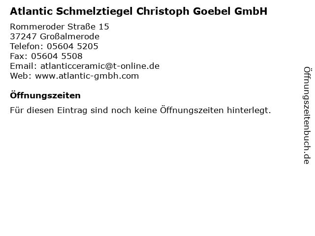 Atlantic Schmelztiegel Christoph Goebel GmbH in Großalmerode: Adresse und Öffnungszeiten