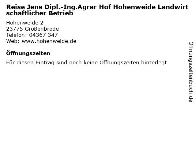 Reise Jens Dipl.-Ing.Agrar Hof Hohenweide Landwirtschaftlicher Betrieb in Großenbrode: Adresse und Öffnungszeiten