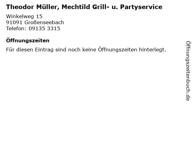 Theodor Müller, Mechtild Grill- u. Partyservice in Großenseebach: Adresse und Öffnungszeiten
