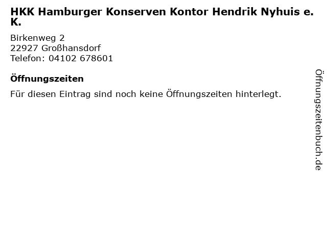 HKK Hamburger Konserven Kontor Hendrik Nyhuis e.K. in Großhansdorf: Adresse und Öffnungszeiten