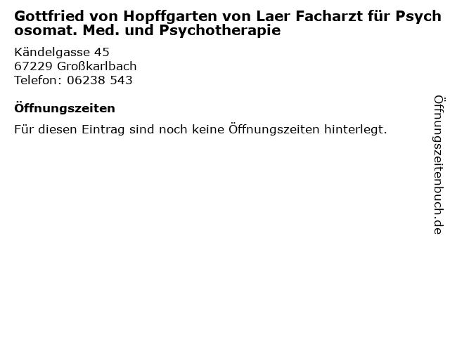 Gottfried von Hopffgarten von Laer Facharzt für Psychosomat. Med. und Psychotherapie in Großkarlbach: Adresse und Öffnungszeiten