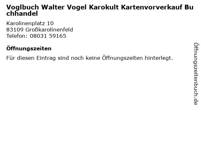 Voglbuch Walter Vogel Karokult Kartenvorverkauf Buchhandel in Großkarolinenfeld: Adresse und Öffnungszeiten