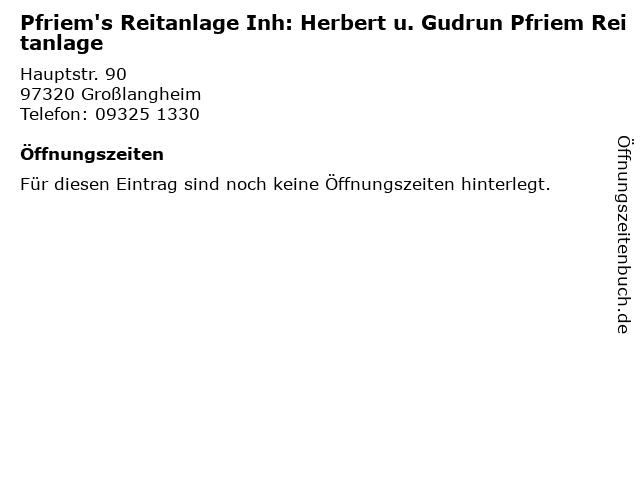 Pfriem's Reitanlage Inh: Herbert u. Gudrun Pfriem Reitanlage in Großlangheim: Adresse und Öffnungszeiten