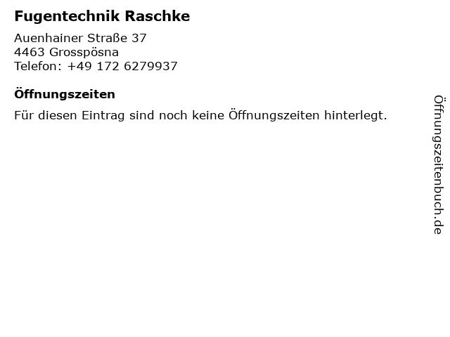 Fugentechnik Raschke in Grosspösna: Adresse und Öffnungszeiten
