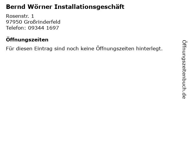 Bernd Wörner Installationsgeschäft in Großrinderfeld: Adresse und Öffnungszeiten
