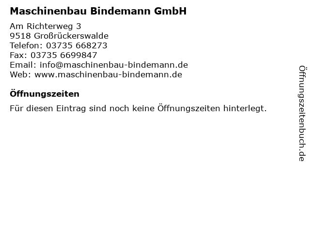 Maschinenbau Bindemann GmbH in Großrückerswalde: Adresse und Öffnungszeiten