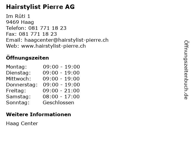 Hairstylist Pierre AG in Haag: Adresse und Öffnungszeiten