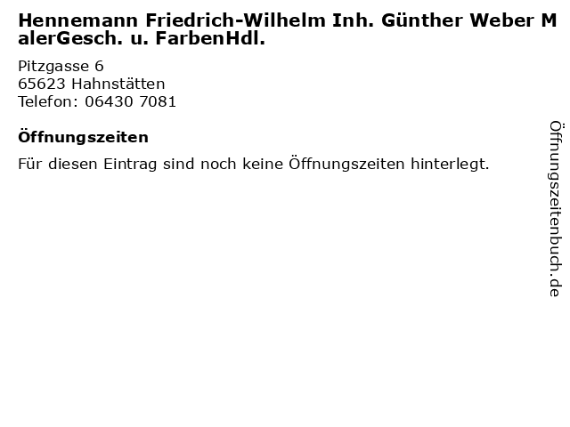 Hennemann Friedrich-Wilhelm Inh. Günther Weber MalerGesch. u. FarbenHdl. in Hahnstätten: Adresse und Öffnungszeiten