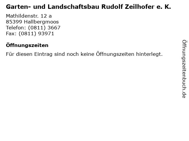 Garten- und Landschaftsbau Rudolf Zeilhofer e. K. in Hallbergmoos: Adresse und Öffnungszeiten