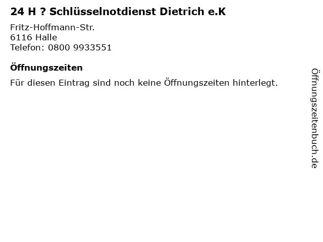 24 H ? Schlüsselnotdienst Dietrich e.K in Halle: Adresse und Öffnungszeiten
