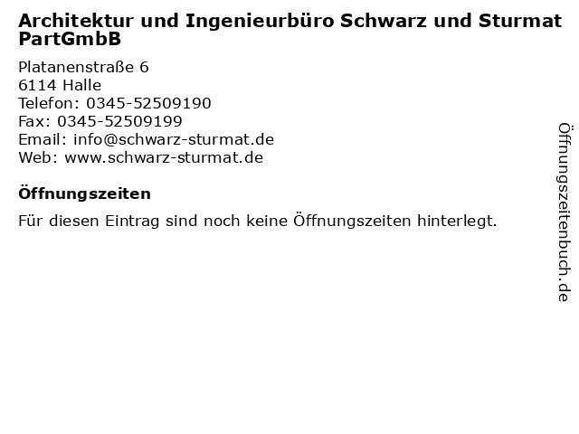 Architektur und Ingenieurbüro Schwarz und Sturmat PartGmbB in Halle: Adresse und Öffnungszeiten