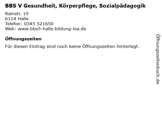 BBS V Gesundheit, Körperpflege, Sozialpädagogik in Halle: Adresse und Öffnungszeiten