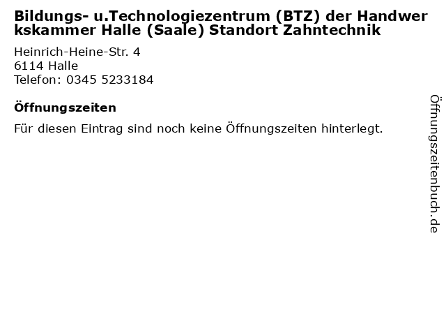 Bildungs- u.Technologiezentrum (BTZ) der Handwerkskammer Halle (Saale) Standort Zahntechnik in Halle: Adresse und Öffnungszeiten