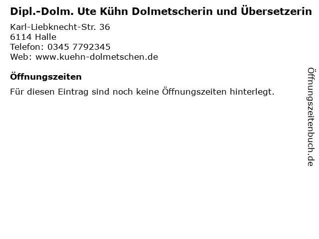 Dipl.-Dolm. Ute Kühn Dolmetscherin und Übersetzerin in Halle: Adresse und Öffnungszeiten