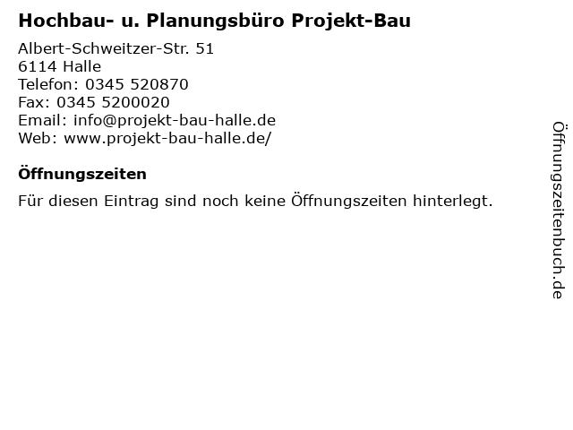Hochbau- u. Planungsbüro Projekt-Bau in Halle: Adresse und Öffnungszeiten
