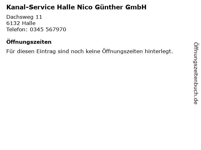 Kanal-Service Halle Nico Günther GmbH in Halle: Adresse und Öffnungszeiten