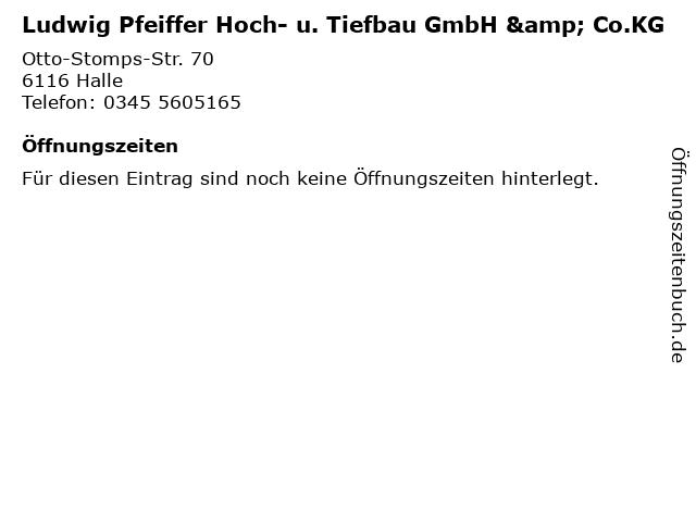 Ludwig Pfeiffer Hoch- u. Tiefbau GmbH & Co.KG in Halle: Adresse und Öffnungszeiten