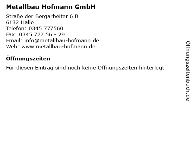Metallbau Hofmann GmbH in Halle: Adresse und Öffnungszeiten