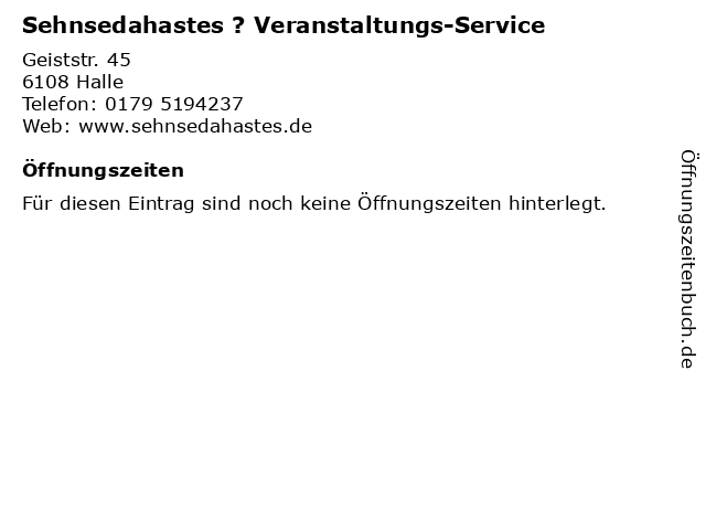 Sehnsedahastes ? Veranstaltungs-Service in Halle: Adresse und Öffnungszeiten