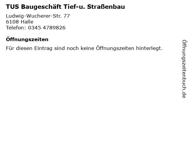 TUS Baugeschäft Tief-u. Straßenbau in Halle: Adresse und Öffnungszeiten