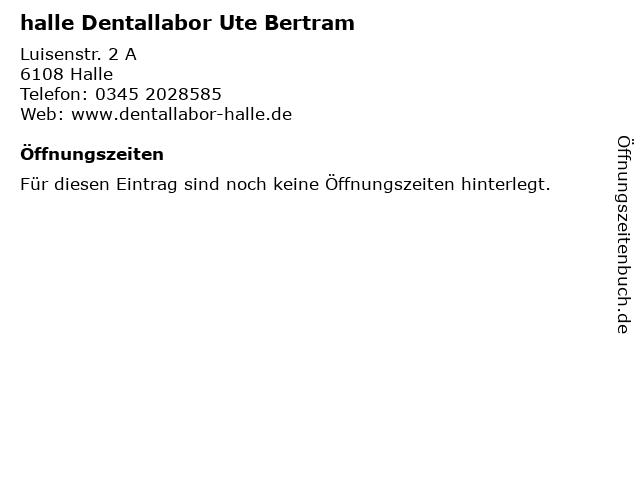 halle Dentallabor Ute Bertram in Halle: Adresse und Öffnungszeiten
