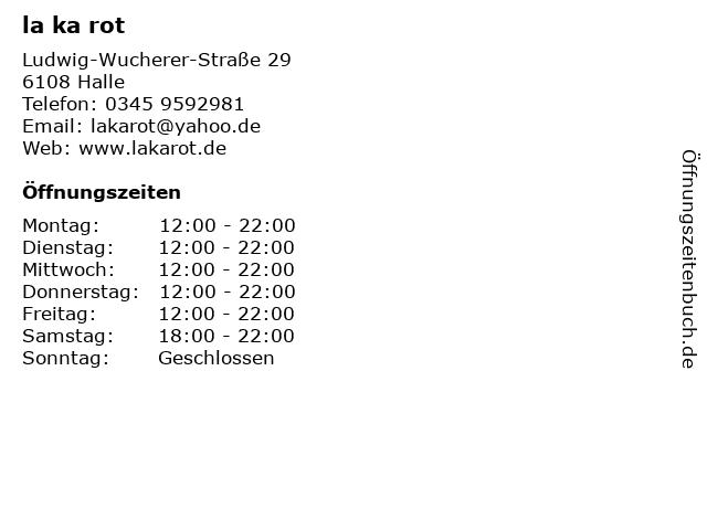 la ka rot in Halle: Adresse und Öffnungszeiten