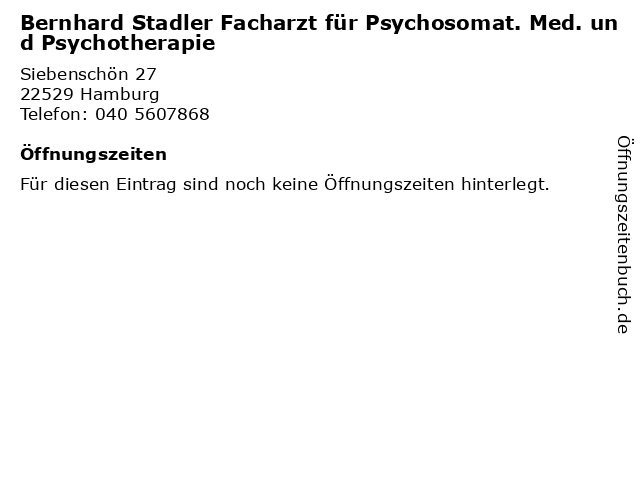 Bernhard Stadler Facharzt für Psychosomat. Med. und Psychotherapie in Hamburg: Adresse und Öffnungszeiten