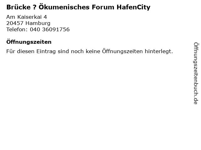 Brücke ? Ökumenisches Forum HafenCity in Hamburg: Adresse und Öffnungszeiten